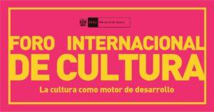 Foro Internacional de Cultura será Transmitido vía Web