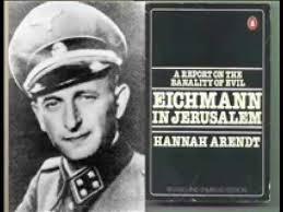 La banalidad del mal, el caso Eichmann