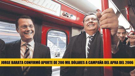 Alan García: Jorge Barata confirmó aporte de 200 mil dólares a campaña del Apra