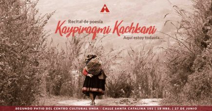 Recital de poesía: Kaypiraqmi Kachkani