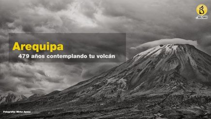 Arequipa: 479 años contemplando tu volcán
