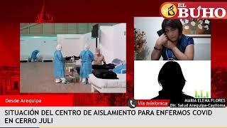La realidad del centro de aislamiento para pacientes Covid en Cerro Juli – Entrevistas