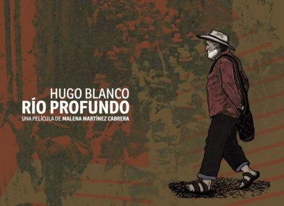 Proyección virtual del documental sobre Hugo Blanco, «Río Profundo»