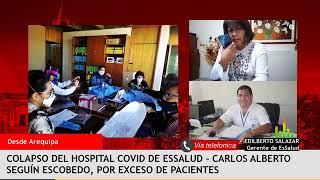 Colapso de hospital Covid de Essalud por exceso de pacientes – Entrevista al Director del CASE