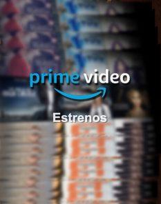 ESTRENOS AMAZON PRIME VIDEO