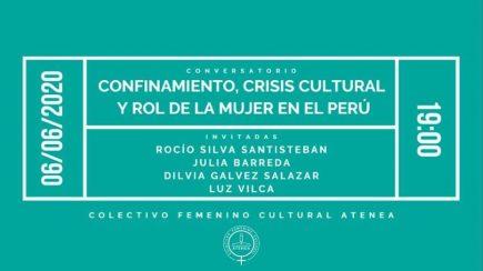 Conversatorio: Confinamiento, crisis cultural y rol de la mujer en el Perú