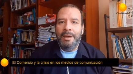El Comercio y la crisis en los medios de comunicación