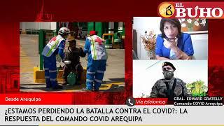 ¿Estamos perdiendo la batalla contra el Covid en Arequipa? Entrevista a General Gratelly
