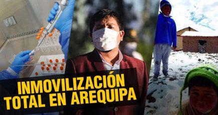 Se evalúa cerrar toda actividad económica por 7 días  |  Al vuelo, noticias desde Arequipa