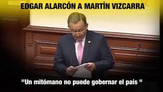 Edgar Alarcón asegura que Martín Vizcarra no merece el puesto en el que está