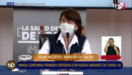 Conferencia de la ministra de Salud, Pilar Mazzetti, sobre primer caso de nueva cepa del Sars-Cov-2