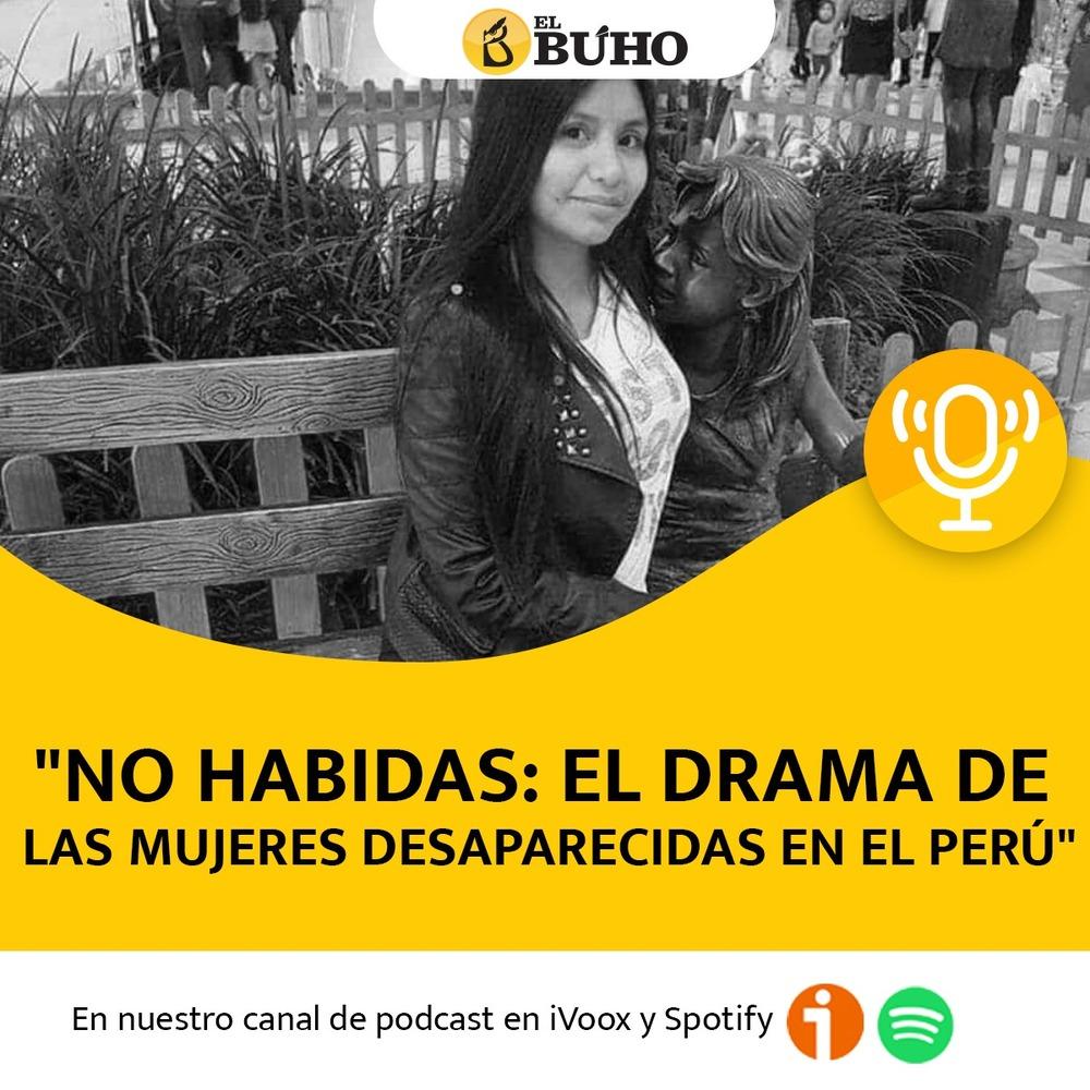 No habidas: el drama de las mujeres desaparecidas en el Perú