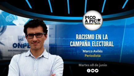 Pico a Pico: Entrevista a Marco Avilés, el racismo en elecciones