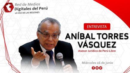 Entrevista: Aníbal Torres, asesor jurídico de Perú Libre  con la Red de Medios
