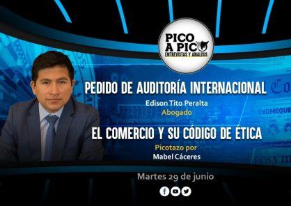 Pico a Pico: la posibilidad de una auditoría internacional a los votos / el código de ética de El Comercio