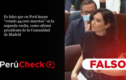 """Es falso que en Perú hayan """"votado 44.000 muertos"""" como afirmó presidenta de Comunidad de Madrid"""