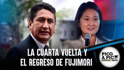 Pico a Pico: La cuarta vuelta y el regreso de Fujimori