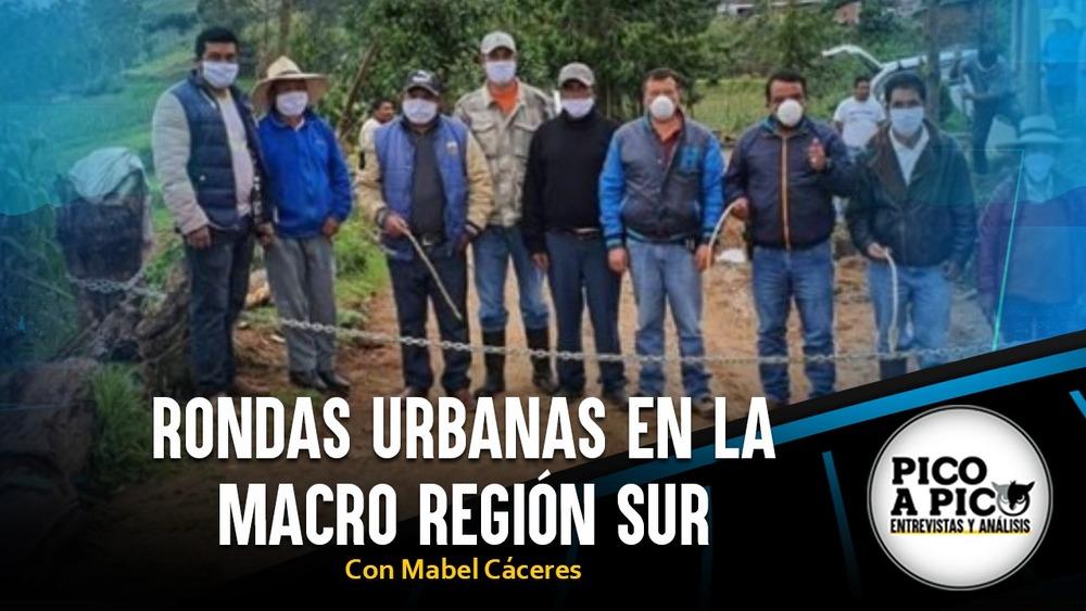 Pico a Pico: Rondas urbanas en la Macro Región Sur