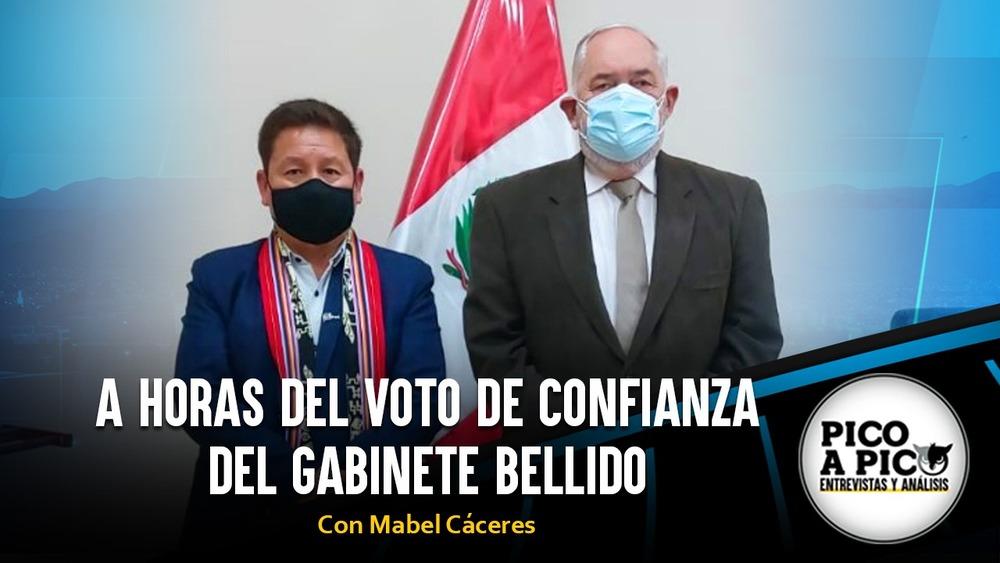 Pico a Pico: A horas del voto de confianza del gabinete Bellido