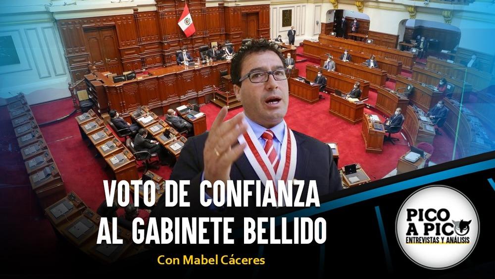 Pico a Pico: Voto de confianza al gabinete Bellido