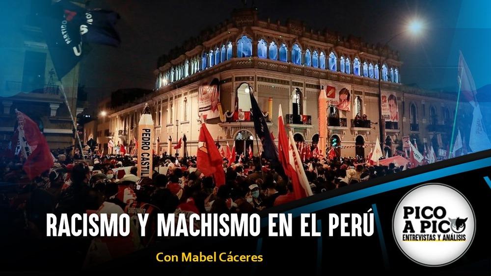 Pico a Pico: Machismo y racismo en el Perú del Bicentenario