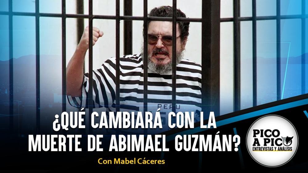 Pico a Pico: ¿Qué cambiará con la muerte de Abimael Guzmán?