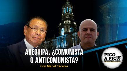 Pico a Pico: Arequipa, ¿comunista o anticomunista?