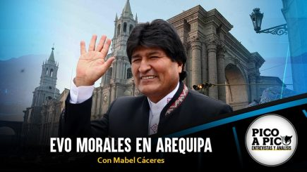 Pico a Pico: Evo Morales en Arequipa