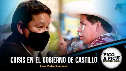 Pico a Pico: Crisis en el gobierno de Castillo